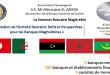 Sommet Bancaire Maghrébin  sur le thème «Evolution de l'Activité Bancaire: Défis et Perspectives pour les Banques Maghrébines»