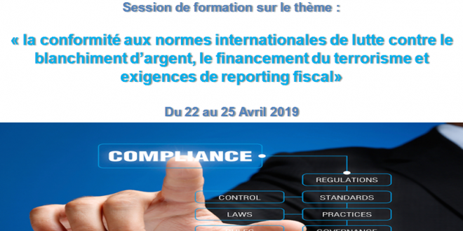 Session de formation sur le thème :«la conformité aux normes internationales de lutte contre le blanchiment d'argent, le financement du terrorisme et exigences de reporting fiscal»