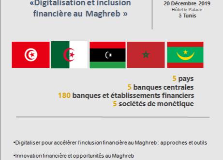 Forum Bancaire Maghrébin sur le thème «Digitalisation et inclusion financière au Maghreb » , le 20 Décembre 2019