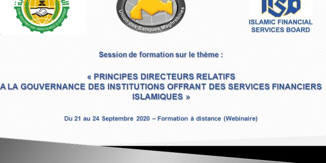 Session de formation à distance (Webinaire) sur le thème«PRINCIPES DIRECTEURS RELATIFS A LA GOUVERNANCE DES INSTITUTIONS OFFRANT DES SERVICES FINANCIERS ISLAMIQUES »