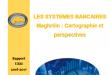 Rapport sur l'état et les perspectives de développement et d'intégration du secteur bancaire Maghrébin