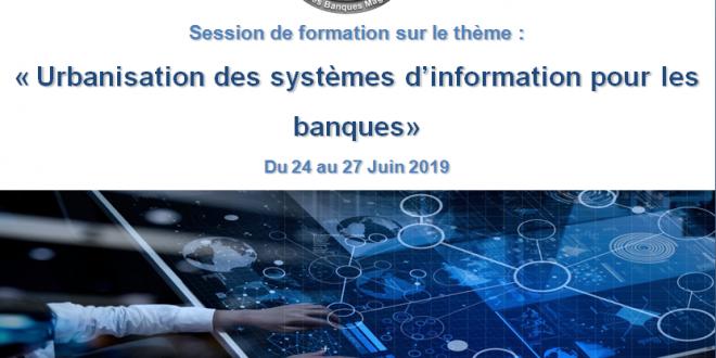 Session de formation sur le thème : « Urbanisation des systèmes d'information pour les banques»