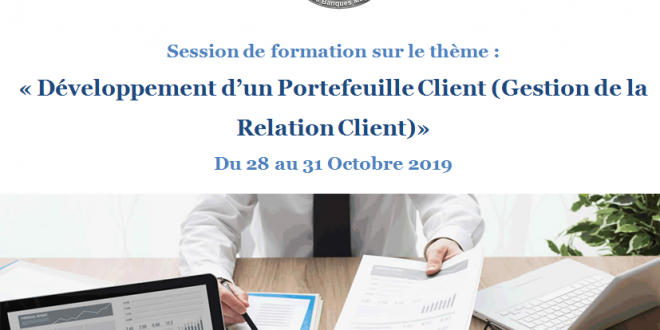 Session de formation sur le thème : « Développement d'un Portefeuille Client (Gestion de la Relation Client)»